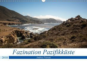 Faszination Pazifikküste (Wandkalender 2018 DIN A3 quer) von Potratz,  Andrea
