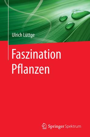 Faszination Pflanzen von Lüttge,  Ulrich