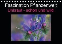 Faszination Pflanzenwelt – Unkraut, schön und wild (Tischkalender 2019 DIN A5 quer) von Rix,  Veronika