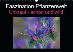 Faszination Pflanzenwelt – Unkraut, schön und wild (Wandkalender 2019 DIN A3 quer) von Rix,  Veronika