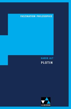Faszination Philosophie / Alt, Plotin von Alt,  Karin, Hösle,  Vittorio