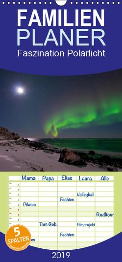 Faszination Polarlicht – Familienplaner hoch (Wandkalender 2019 , 21 cm x 45 cm, hoch) von Oliver Schwenn,  Dr.
