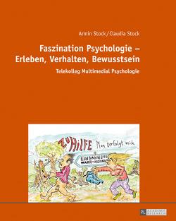 Faszination Psychologie – Erleben, Verhalten, Bewusstsein von Stock,  Armin, Stock,  Claudia