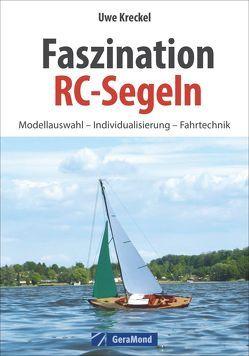 Faszination RC-Segeln von Kreckel,  Uwe