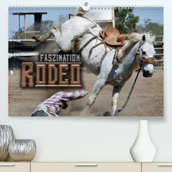 Faszination Rodeo (Premium, hochwertiger DIN A2 Wandkalender 2020, Kunstdruck in Hochglanz) von Bleicher,  Renate