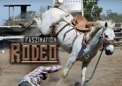 Faszination Rodeo (Wandkalender 2018 DIN A3 quer) von Bleicher,  Renate