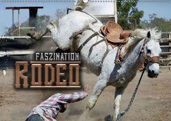 Faszination Rodeo (Wandkalender 2019 DIN A2 quer) von Bleicher,  Renate