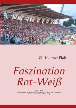 Faszination Rot-Weiß von Pfaff,  Christopher