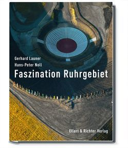 Faszination Ruhrgebiet von Beck,  Rasmus C., Launer,  Gerhard, Noll,  Hans-Peter