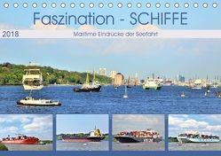 Faszination – SCHIFFE (Tischkalender 2018 DIN A5 quer) von Klünder,  Günther