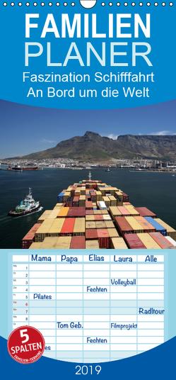 Faszination Schifffahrt – An Bord um die Welt – Familienplaner hoch (Wandkalender 2019 , 21 cm x 45 cm, hoch) von Petzold,  Eberhard