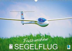 Faszination Segelflug (Wandkalender 2019 DIN A3 quer) von CALVENDO