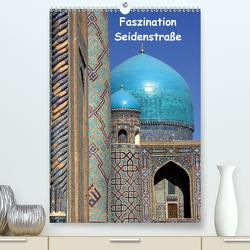 Faszination Seidenstraße (Premium, hochwertiger DIN A2 Wandkalender 2020, Kunstdruck in Hochglanz) von Raab,  Karsten-Thilo