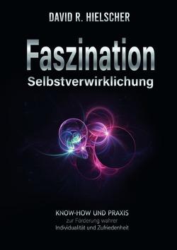 Faszination Selbstverwirklichung von Hielscher (Dipl. Soz.),  David R.