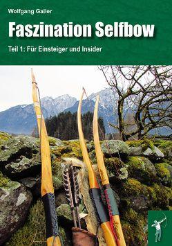 Faszination Selfbow – Teil 1 von Gailer,  Wolfgang