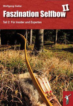 Faszination Selfbow – Teil 2 von Gailer,  Wolfgang