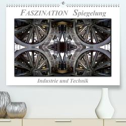 Faszination Spiegelung – Industrie und Technik (Premium, hochwertiger DIN A2 Wandkalender 2021, Kunstdruck in Hochglanz) von Roder,  Peter