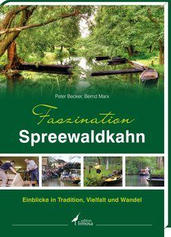 Faszination Spreewaldkahn von Becker,  Peter, Marx,  Bernd