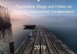 Faszination Stege und Hütten an Seen im bayerischen Voralpenland (Wandkalender 2019 DIN A2 quer) von Pauli & Tom Meier,  Nina