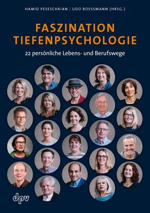 Faszination Tiefenpsychologie von Boessmann,  Udo, Peseschkian,  Hamid