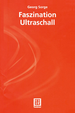 Faszination Ultraschall von Sorge,  Georg
