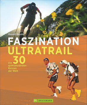 Faszination Ultratrail von Bajohr,  Harald, Divi Castellon,  Jorge, Diz,  Thiago, Schneider,  Lars