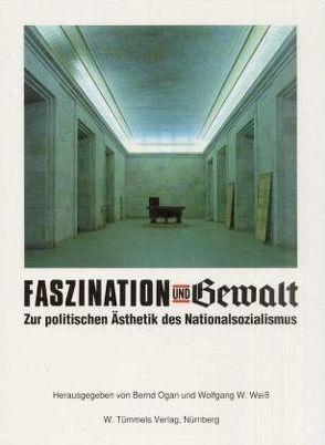 Faszination und Gewalt von Froschauer,  Hermann, Glaser,  Hermann, Ogan,  Bernd, Weiss,  Wolfgang W