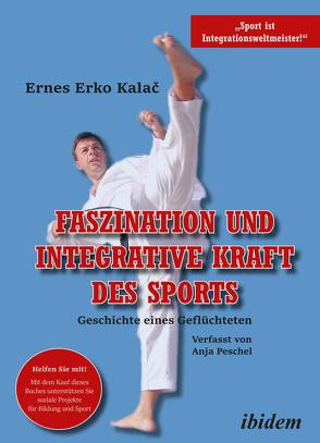 Faszination und integrative Kraft des Sports von Kalac,  Ernes Erko, Peschel,  Anja