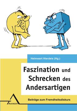 Faszination und Schrecken des Andersartigen von Hierdeis,  Helmwart