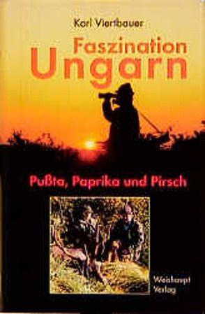 Faszination Ungarn von Viertbauer,  Karl