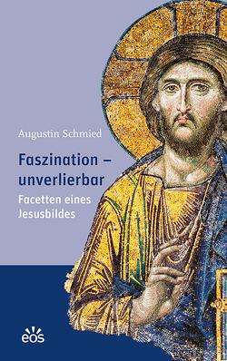 Faszination – unverlierbar von Schmied,  Augustin