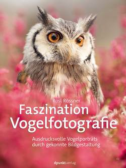 Faszination Vogelfotografie