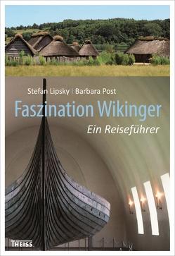 Faszination Wikinger von Lipsky,  Stefan, Post,  Barbara