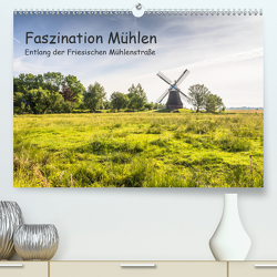 Faszination Windmühlen – Entlang der Ostfriesischen Mühlenstraße (Premium, hochwertiger DIN A2 Wandkalender 2020, Kunstdruck in Hochglanz) von Pokorny,  Conny