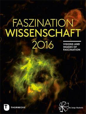Faszination Wissenschaft 2016 von Baumbach,  Sibylle