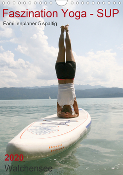 Faszination Yoga – SUP (Familienplaner 5 spaltig) (Wandkalender 2020 DIN A4 hoch) von Thiel,  Isabella