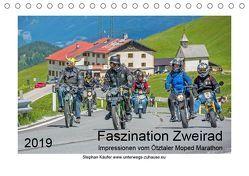 Faszination Zweirad – Impressionen vom Ötztaler Moped Marathon (Tischkalender 2019 DIN A5 quer) von Käufer,  Stephan