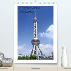 Faszinierende Bauwerke (Premium, hochwertiger DIN A2 Wandkalender 2021, Kunstdruck in Hochglanz) von Nawrocki,  Markus