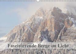 Faszinierende Berge im Licht (Wandkalender 2019 DIN A3 quer) von Dietsch,  Monika
