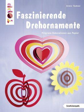 Faszinierende Drehornamente (kreativ.kompakt.) von Täubner,  Armin