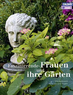 Faszinierende Frauen und ihre Gärten – eBook von Kohlrusch,  Eva, Rogers,  Gary