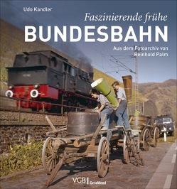 Faszinierende frühe Bundesbahn von Kandler,  Udo
