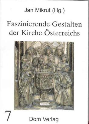 Faszinierende Gestalten der Kirche Österreichs von Mikrut,  Jan