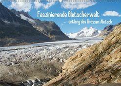 Faszinierende Gletscherwelt – entlang des Großen Aletsch (Wandkalender 2019 DIN A2 quer) von Meise,  Ansgar