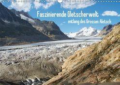Faszinierende Gletscherwelt – entlang des Großen Aletsch (Wandkalender 2019 DIN A3 quer) von Meise,  Ansgar