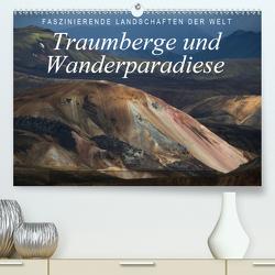 Faszinierende Landschaften der Welt: Traumberge und Wanderparadiese (Premium, hochwertiger DIN A2 Wandkalender 2021, Kunstdruck in Hochglanz) von Tschöpe,  Frank