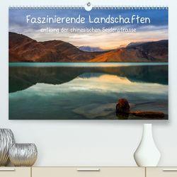 Faszinierende Landschaften entlang der chinesischen Seidenstrasse (Premium, hochwertiger DIN A2 Wandkalender 2020, Kunstdruck in Hochglanz) von Berlin,  Annemarie