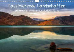 Faszinierende Landschaften entlang der chinesischen Seidenstrasse (Wandkalender 2019 DIN A4 quer) von Berlin,  Annemarie