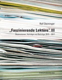 """""""Faszinierende Lektüre"""" III von Steininger,  Rolf"""