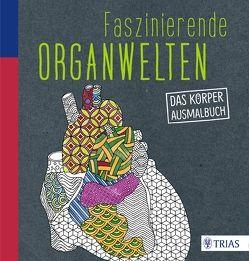 Faszinierende Organwelten